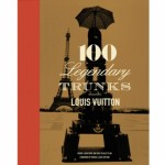 Louis Vuitton- 100 Legendary Trunks Book