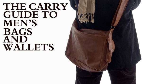 The Carry Guide to Mens Bags Wallets 1 The Carry Guide to Men's Bags & Wallets