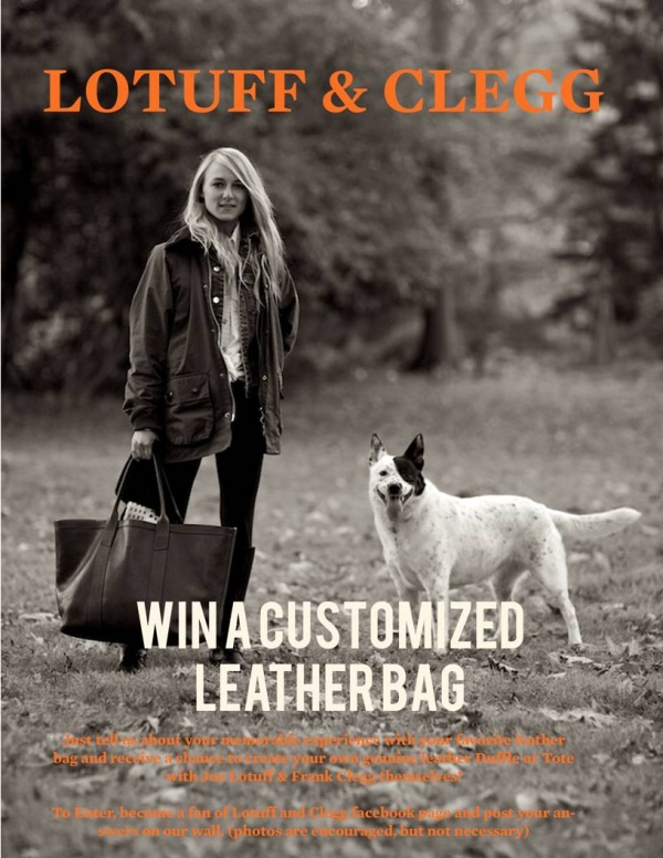 Lotuff Clegg Leather Bag Contest Lotuff & Clegg Leather Bag Contest